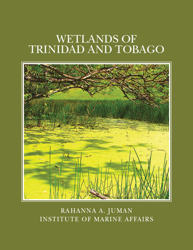 The Institute for Marine Affairs' Wetlands of Trinidad & Tobago